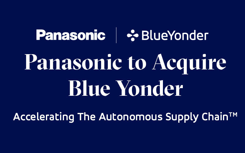 Panasonic Accelerates the Autonomous Supply Chain with Acquisition of Blue Yonder